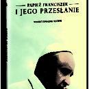 Nowy film: Papież Franciszek i Jego Przesłanie